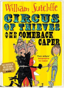 Circus of Thieves and the Comeback Caper av William Sutcliffe (Heftet)