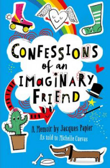 Confessions of an Imaginary Friend av Michelle Cuevas (Heftet)