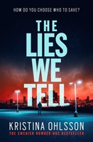 The Lies We Tell av Kristina Ohlsson (Heftet)