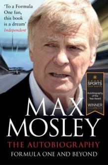 Formula One and Beyond av Max Mosley (Heftet)