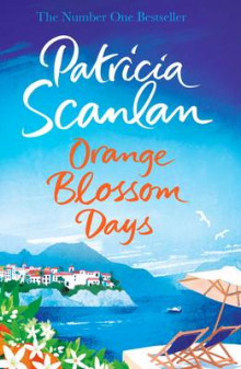 Orange Blossom Days av Patricia Scanlan (Innbundet)