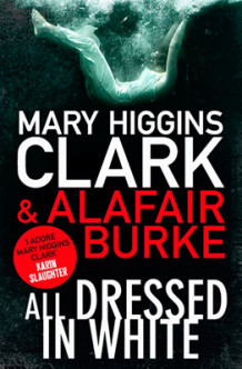 All Dressed in White av Mary Higgins Clark og Alafair Burke (Heftet)