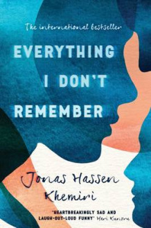 Everything I Don't Remember av Jonas Hassen Khemiri (Innbundet)
