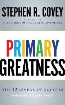 Primary Greatness av Stephen R. Covey (Heftet)