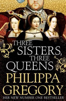 Three sisters, three queens av Philippa Gregory (Heftet)