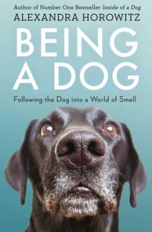 Being a Dog av Alexandra Horowitz (Heftet)