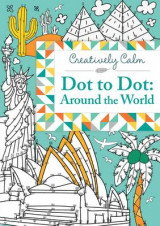 Omslag - Creatively Calm: Dot to Dot: Around the World
