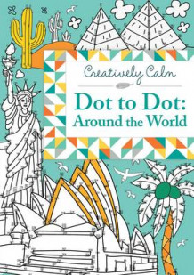 Creatively Calm: Dot to Dot: Around the World av Jeremy Mariez og Nicole Colas Froms Francs (Heftet)