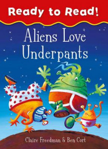 Aliens Love Underpants Ready to Read av Claire Freedman (Heftet)