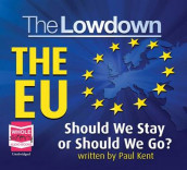 The Lowdown: The EU - Should We Stay or Should We Go? av Paul Kent (Lydbok-CD)