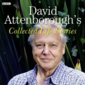 David Attenborough's Collected Life Stories av David Attenborough (Lydbok-CD)