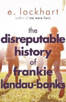The disreputable history of Frankie Landau-Banks av Emily Lockhart (Heftet)