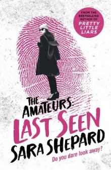 Last Seen: The Amateurs 3 av Sara Shepard (Heftet)