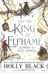 Omslag - How the King of Elfhame Learned to Hate Stories (The Folk of the Air series) Perfect Christmas gift for fans of Fantasy Fiction