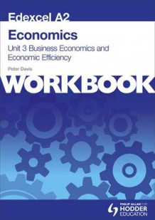 Edexcel A2 Economics Unit 3 Workbook: Business Economics and Economic Efficiency: Workbook Unit 3 av Peter Davis (Heftet)