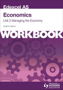 Edexcel AS Economics Unit 2 Workbook: Managing the Economy: Workbook Unit 2 av Andrew Sykes (Heftet)