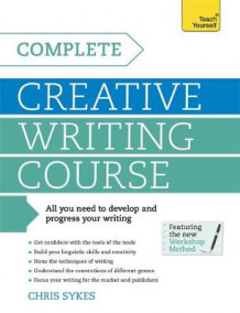 Complete Creative Writing Course: Teach Yourself av Chris Sykes (Heftet)