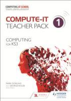 Omslag - Compute-IT: Teacher Pack 1 - Computing for KS3: Teacher Pack 1