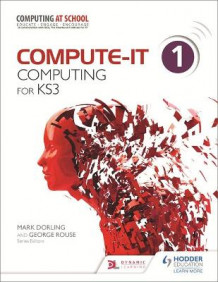 Compute-it: students book 1 - computing for ks3 av No Author Listed (Heftet)