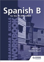 Spanish B for the IB Diploma Grammar & Skills Workbook av Mike Thacker og Sebastian Bianchi (Heftet)