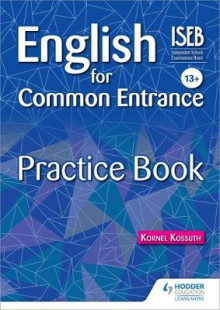 English for Common Entrance 13+ Practice Book av Kornel Kossuth (Heftet)