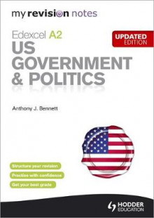 My Revision Notes: Edexcel A2 US Government & Politics Updated Edition av Anthony J. Bennett (Heftet)
