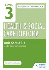 Omslag - Level 3 Health & Social Care Diploma SSMU 3.1 Assessment Workbook: Understand Sensory Loss