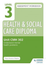 Omslag - Level 3 Health & Social Care Diploma CMH 302 Assessment Workbook: Understand Mental Health Problems: Unit CMH 302