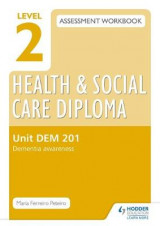 Omslag - Level 2 Health & Social Care Diploma DEM 201 Assessment Workbook: Dementia Awareness