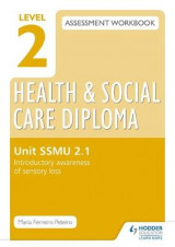 Omslag - Level 2 Health & Social Care Diploma SSMU 2-1 Assessment Workbook: Introductory Awareness of Sensory Loss