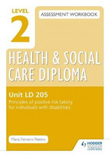 Omslag - Level 2 Health & Social Care Diploma LD 205 Assessment Workbook: Principles of positive risk taking for individuals with disabilities