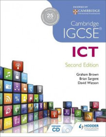 Cambridge IGCSE ICT 2nd Edition av Brian Sargent, David Watson og Graham Brown (Heftet)