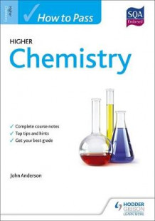How to Pass Higher Chemistry for CFE av John Anderson (Heftet)
