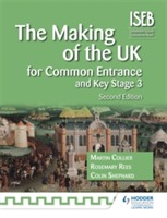 The Making of the UK for Common Entrance and Key Stage 3 av Rosemary Rees, Martin Collier og Colin Shephard (Heftet)