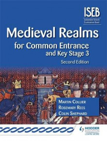 Medieval Realms for Common Entrance and Key Stage 3 av Rosemary Rees, Martin Collier og Colin Shephard (Heftet)