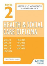 Omslag - Level 2 Health and Social Care Diploma Assessment Pack: Mandatory Unit Workbooks