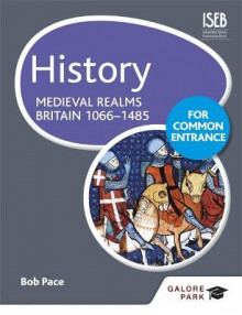 History for Common Entrance: Medieval Realms Britain 1066-1485 av Bob Pace (Heftet)