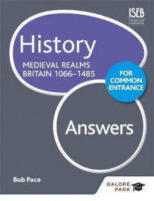 History for Common Entrance: Medieval Realms Britain 1066-1485 Answers av Bob Pace (Heftet)