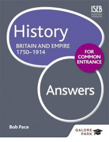 History for Common Entrance: Britain and Empire 1750-1914 Answers av Bob Pace (Heftet)