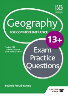 Geography for Common Entrance 13+ Exam Practice Questions av Belinda Froud-Yannic (Heftet)