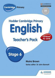 Hodder Cambridge Primary English: Teacher's Pack Stage 6 av Moira Brown og Dr. John Arnall Bennett (Heftet)