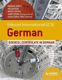 Edexcel International GCSE and Certificate German av Marian Jones, Helen Kent, Birgit Linton og Janet Searle (Heftet)