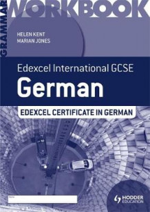 Edexcel International GCSE and Certificate German Grammar Workbook av Helen Kent og Marian Jones (Heftet)