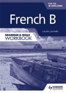 French B for the IB Diploma Grammar & Skills Workbook av Lauren Lechelle (Heftet)