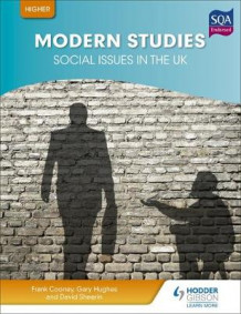 Higher Modern Studies for CfE: Social Issues in the UK av Frank Cooney, Gary Hughes og David Sheerin (Heftet)
