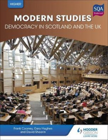 Higher Modern Studies for CfE: Democracy in Scotland and the UK av Frank Cooney, David Sheerin og Gary Hughes (Heftet)