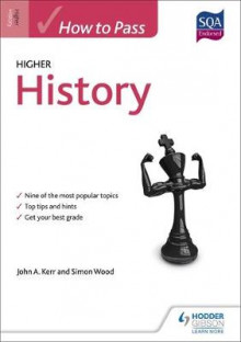 How to Pass Higher History for CfE av John Kerr og Simon Wood (Heftet)