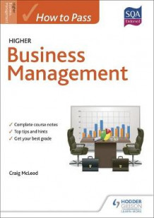 How to Pass Higher Business Management for CfE av Craig McLeod (Heftet)