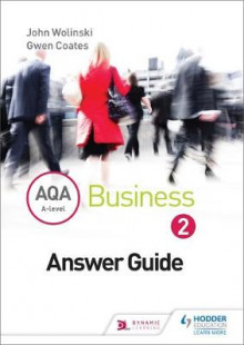 AQA A Level Business 2 Third Edition (Wolinski & Coates) Answers av John Wolinski og Gwen Coates (Heftet)