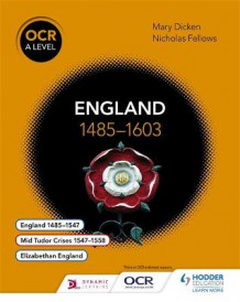 OCR A Level History: England 1485-1603 av Nicholas Fellows og Mary Dicken (Heftet)